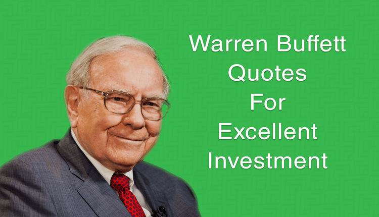 Warren Buffett Quotes For Excellent Investment