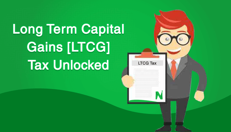 LTCG- Long Term Capital Gains Tax Unlocked